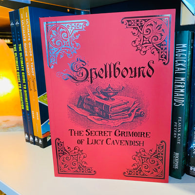 Spellbound - The Secret Grimoire Of Lucy Cavendish