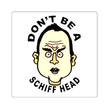 Adam Schiff Don't Be A Schiff Head Square Stickers