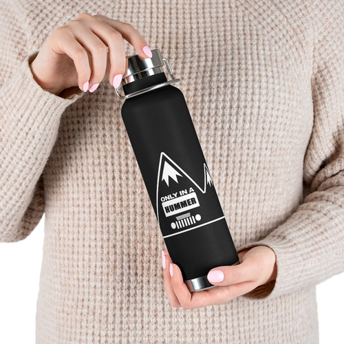 Classic Only in a Hummer with Black White Mountain Design 22oz Vacuum Insulated Bottle