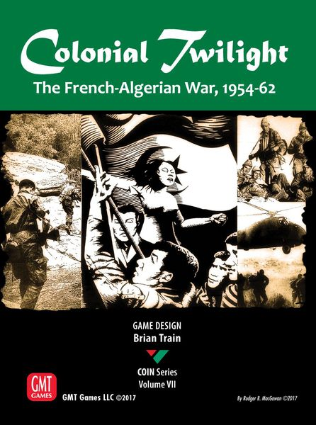 Colonial Twilight: The French-Algerian War, 1954-1962