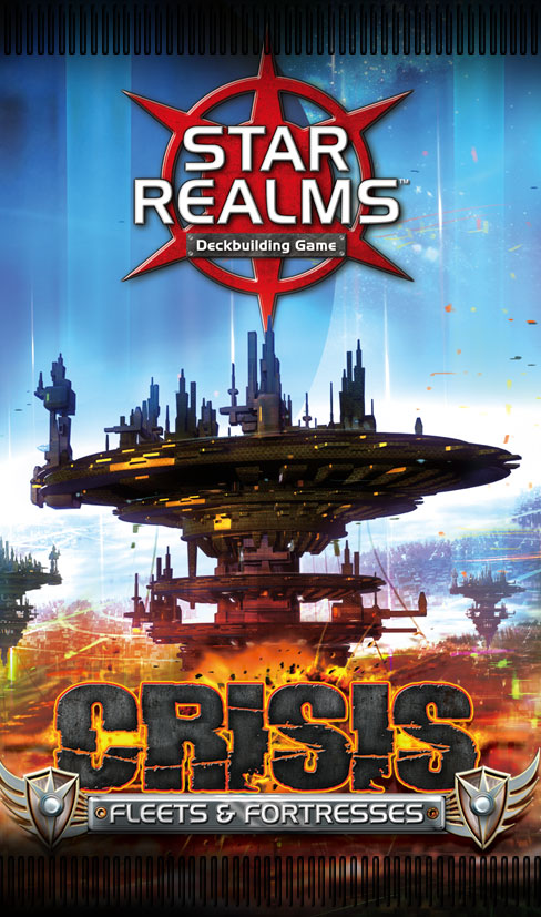 Star Realms: Crisis – Fleets & Fortresses Expansion