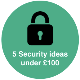 5 security ideas for under £100