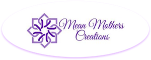 Mean Mothers Creations