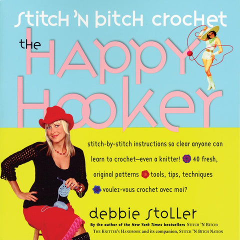 """The Happy Hooker"" - Stitch n' B*tch Crochet Book by Debbie Stoller"