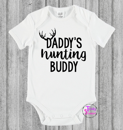3af50bb0a Daddys Hunting Buddy - Onesie/T-shirt – Totally Stamped