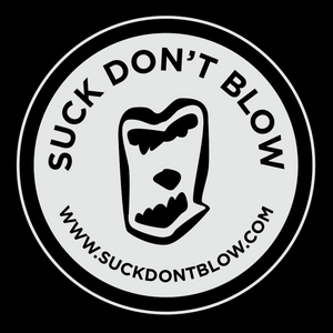 Suck don't Blow