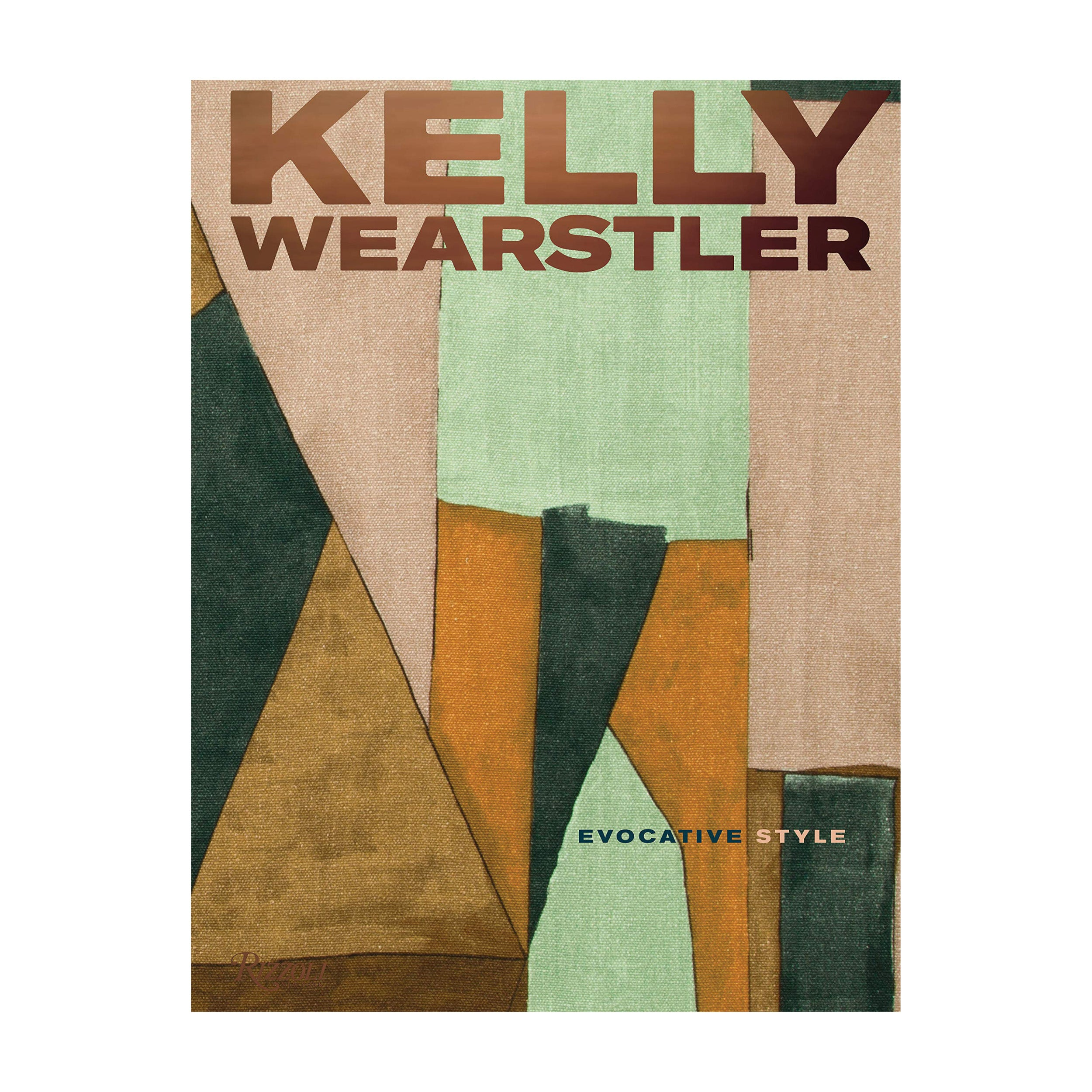 Kelly Wearstler. Evocative Style