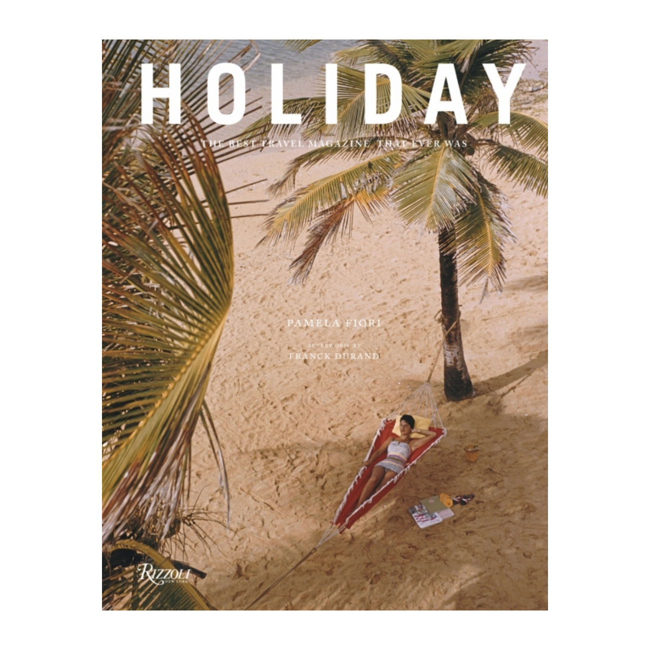 Holiday. The Best Travel Magazine that Ever Was