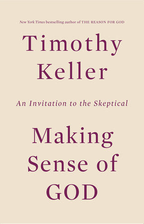 Making Sense of God: An Invitation to the Skeptical by Timothy Keller