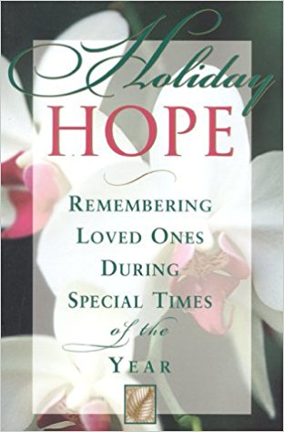 Holiday Hope: Remebering Loved Ones During Special Times of the Year: Compiled by the Editors of Fairview Press