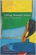 Lifting Women's Voices: Prayers to Change the World edited by Margaret Rose, et al