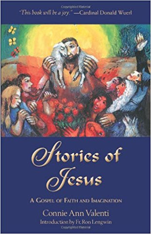 Stories of Jesus: A Gospel of Faith and Imagination by Connie Ann Valenti