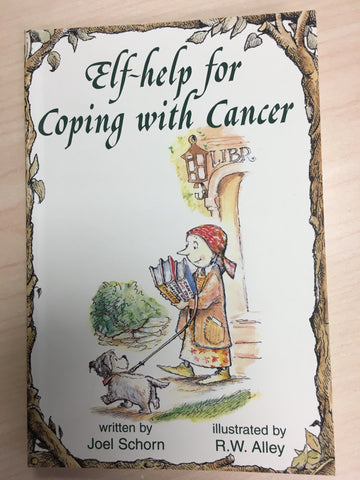 Elf-help for Coping with Cancer by Joel Schorn