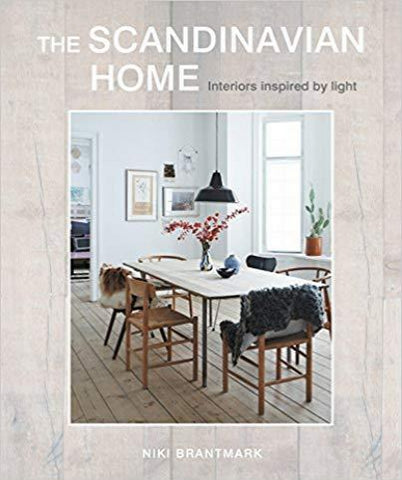 The Scandinavian Home: Interiors inspired by light  – by Niki Brantmark