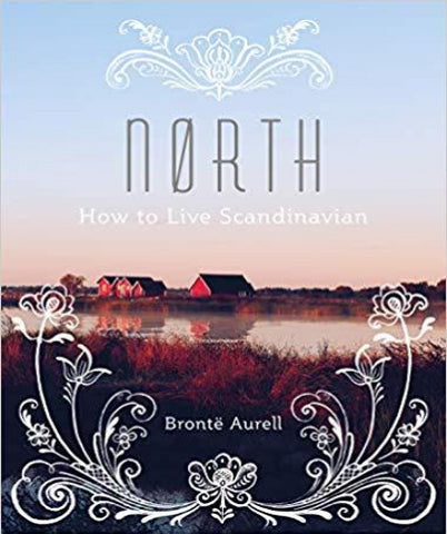 North: How to Live Scandinavian by Brontë Aurell
