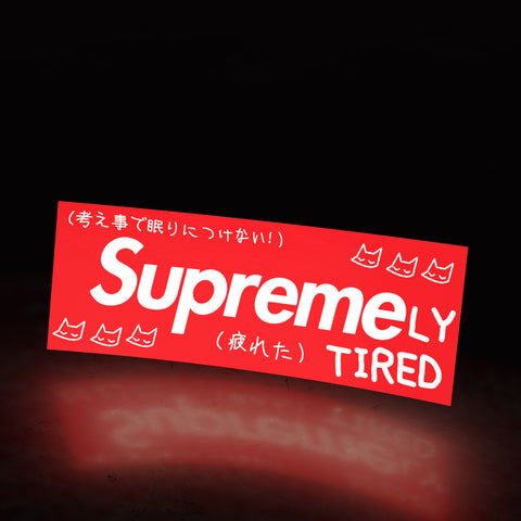 supremely tired (sticker) - triple cat deluxe