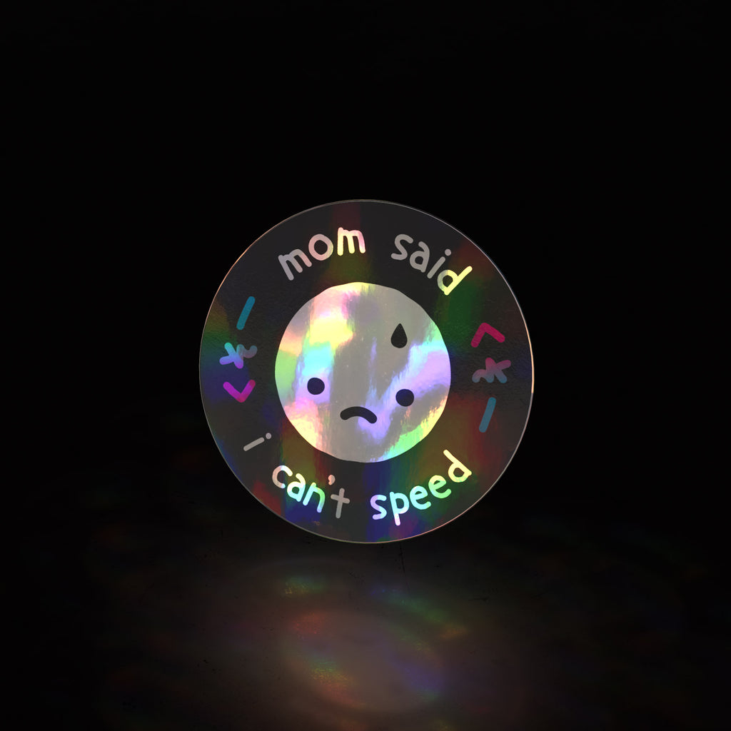 mom said i can't speed ~ circle (sticker)