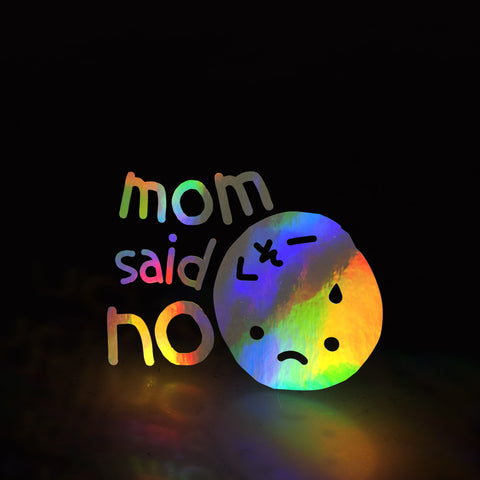 mom said no (decal)