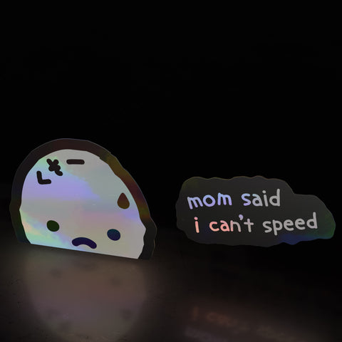 mom said i can't speed peeker (sticker)