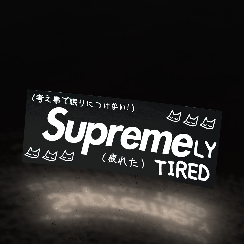 supremely tired black (sticker)