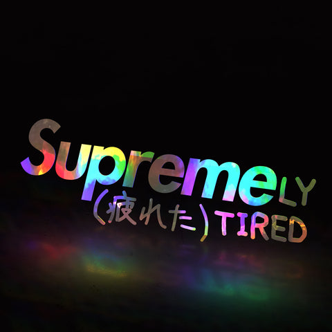 supremely tired (decal)