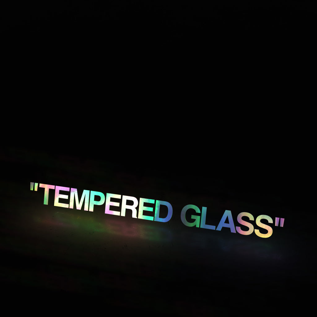 """TEMPERED GLASS"" (decal)"
