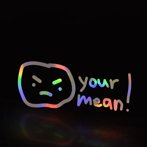 your mean boi (decal)