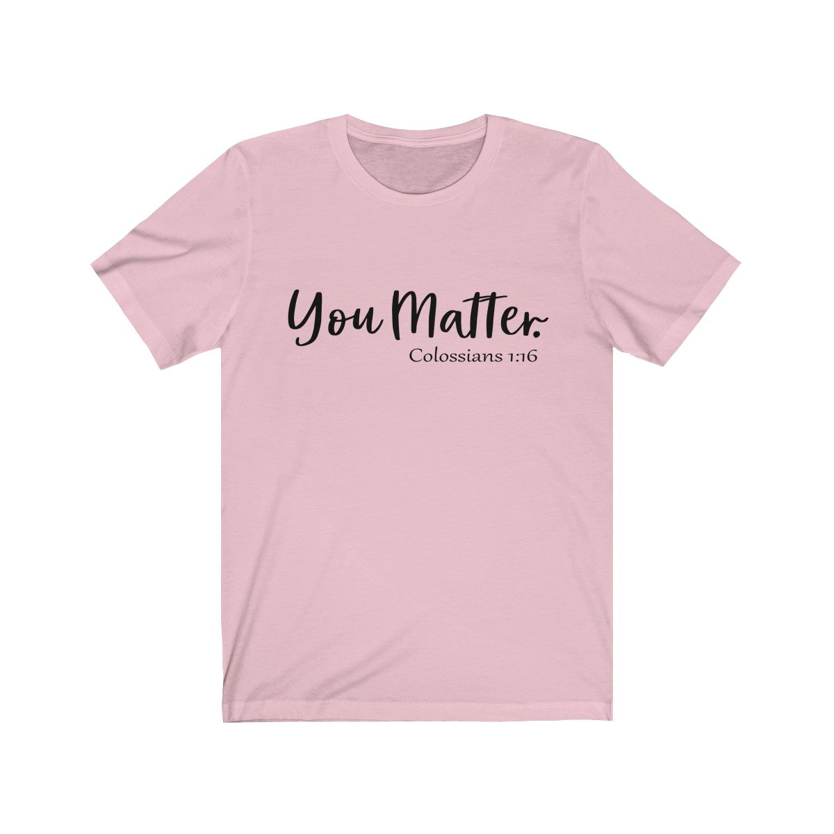 You Matter Unisex Short Sleeve Tee