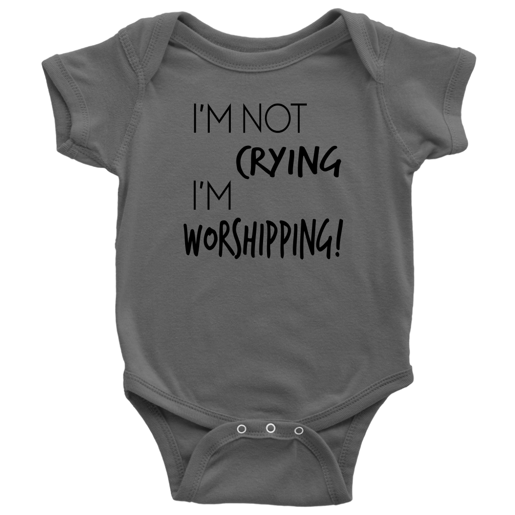 I'm Not Crying Worship Christian Baby Onesie