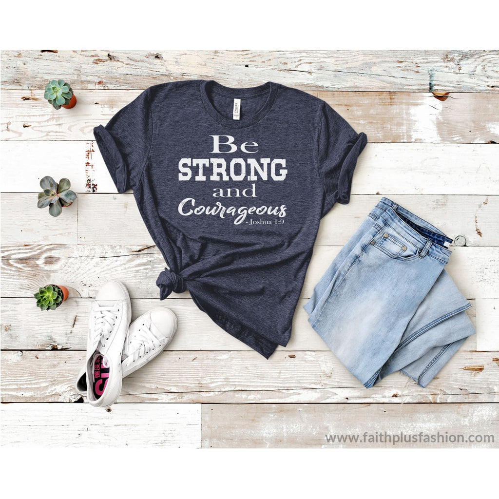 Be Strong And Courageous Christian Tee Shirt - T-Shirt