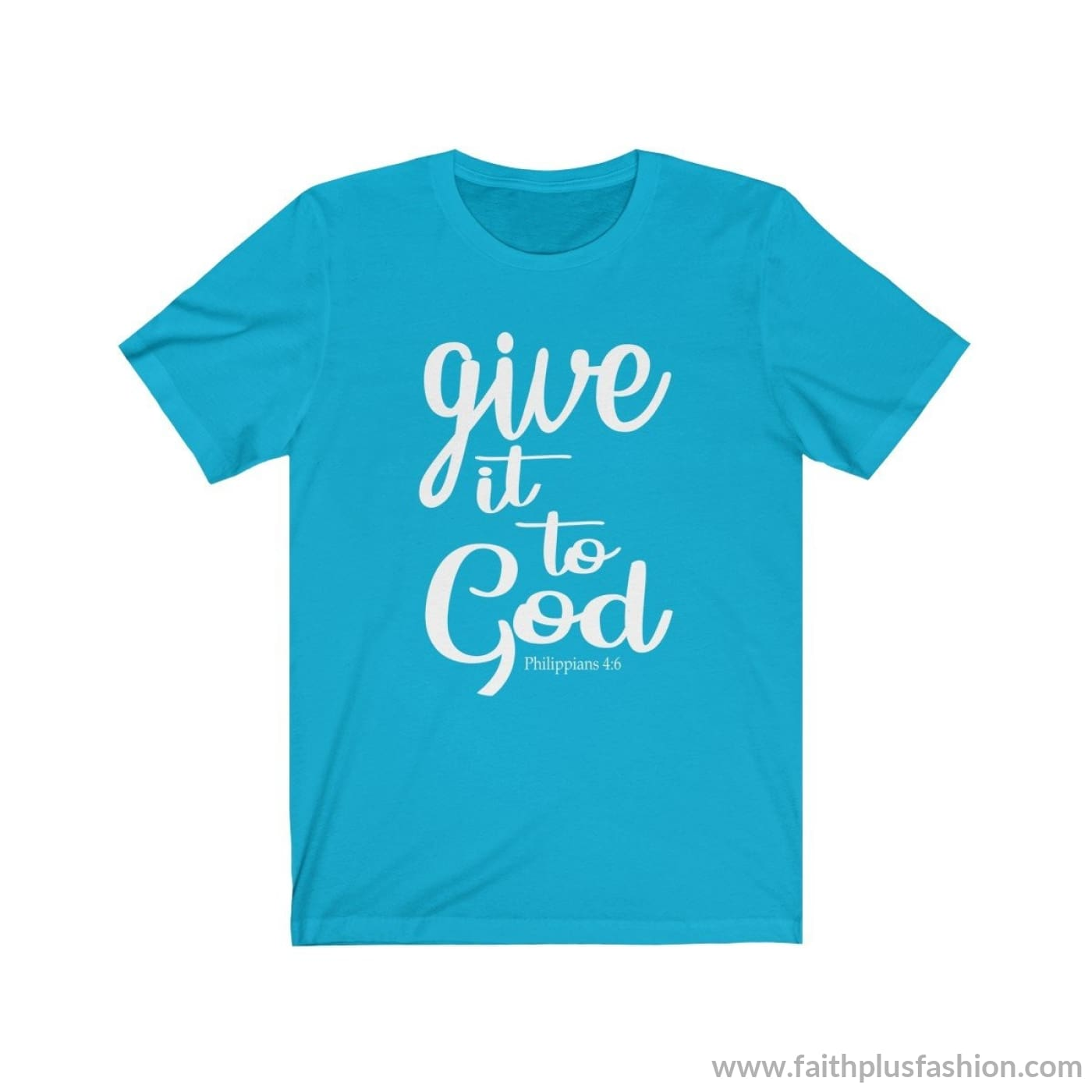 Give It To God Christian T Shirt - Turquoise / Xs - T-Shirt