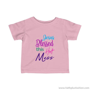 Jesus Blessed This Hot Mess Infant Fine Jersey Tee - Pink / 12M - Kids Clothes