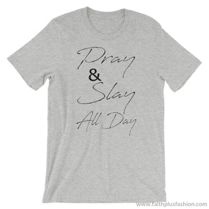 Pray & Slay All Day Short-Sleeve Unisex T-Shirt - Athletic Heather / S - T-Shirt