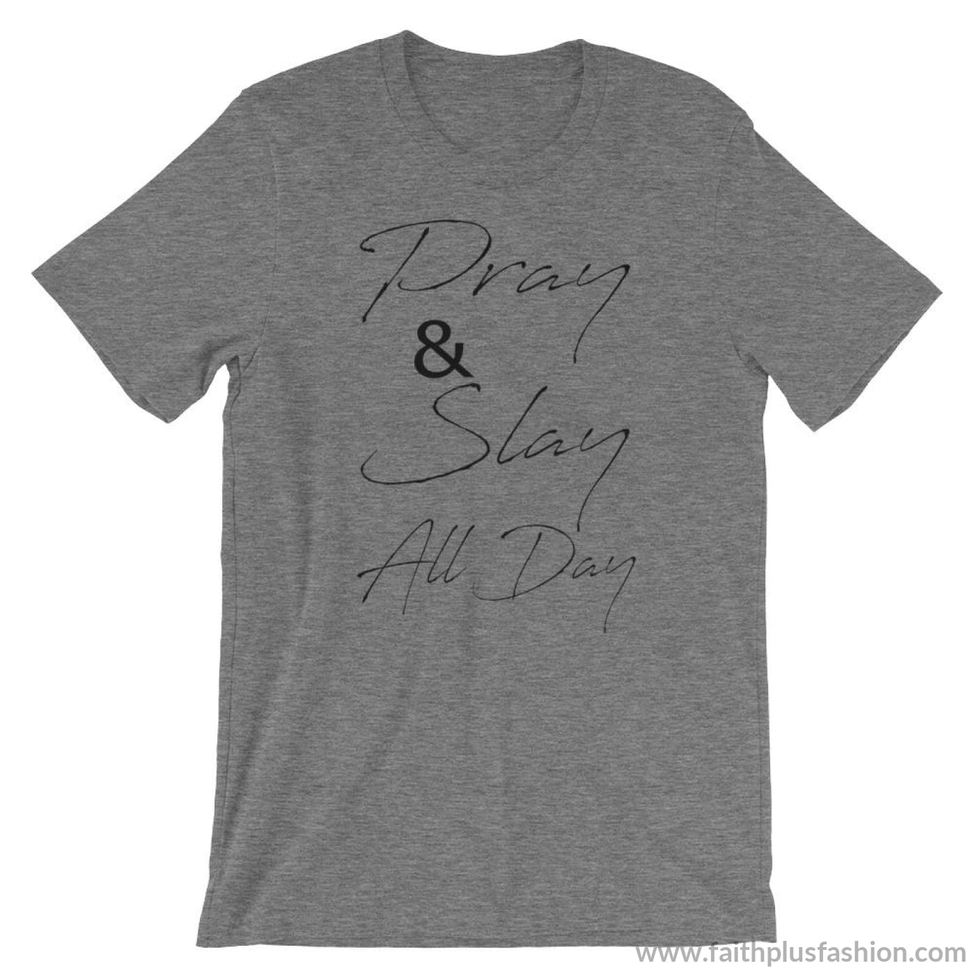 Pray & Slay All Day Short-Sleeve Unisex T-Shirt - Deep Heather / S - T-Shirt