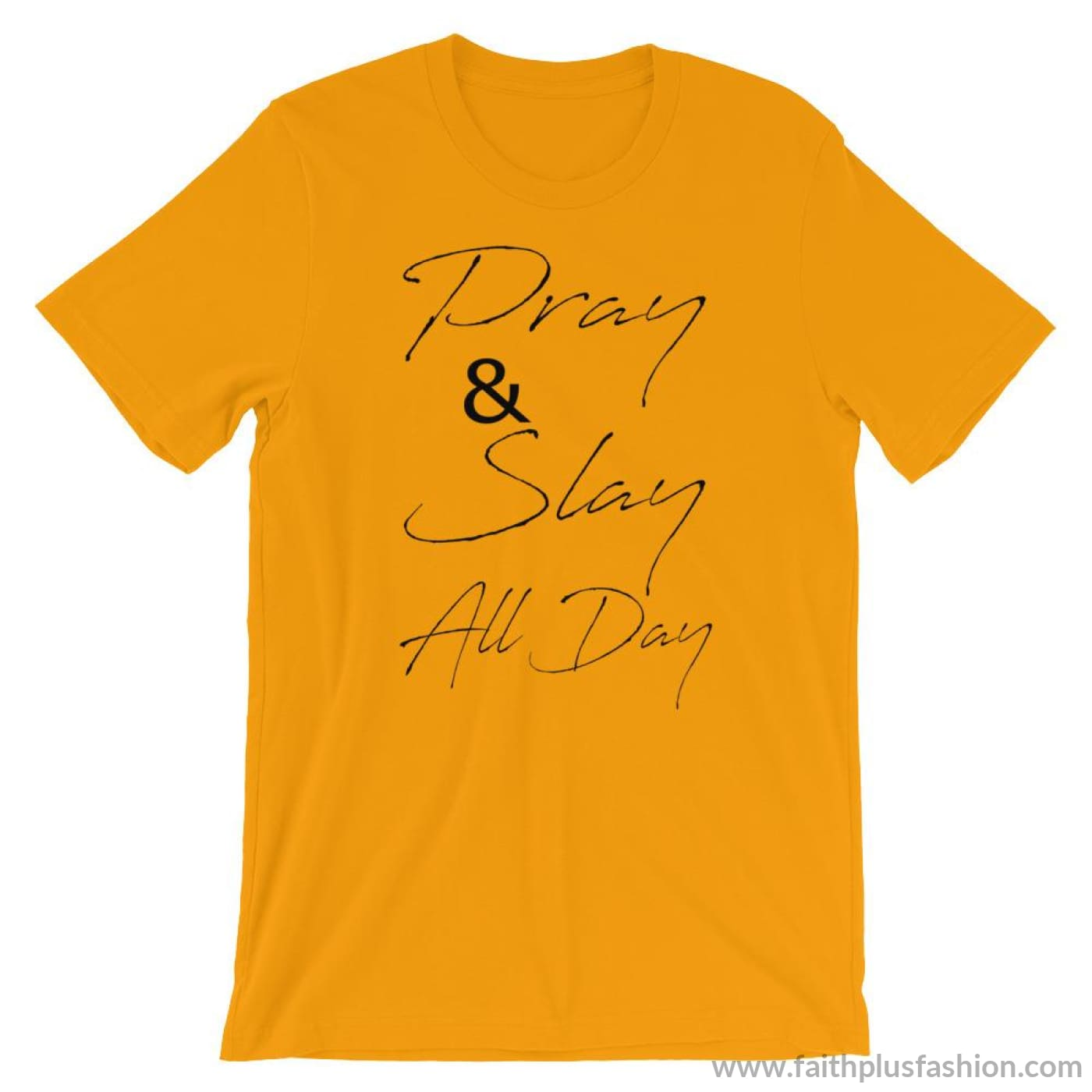 Pray & Slay All Day Short-Sleeve Unisex T-Shirt - Gold / S - T-Shirt