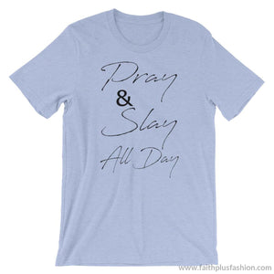Pray & Slay All Day Short-Sleeve Unisex T-Shirt - Heather Blue / S - T-Shirt