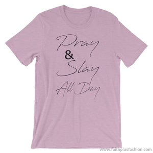 Pray & Slay All Day Short-Sleeve Unisex T-Shirt - Heather Prism Lilac / S - T-Shirt