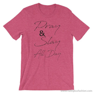 Pray & Slay All Day Short-Sleeve Unisex T-Shirt - Heather Raspberry / S - T-Shirt