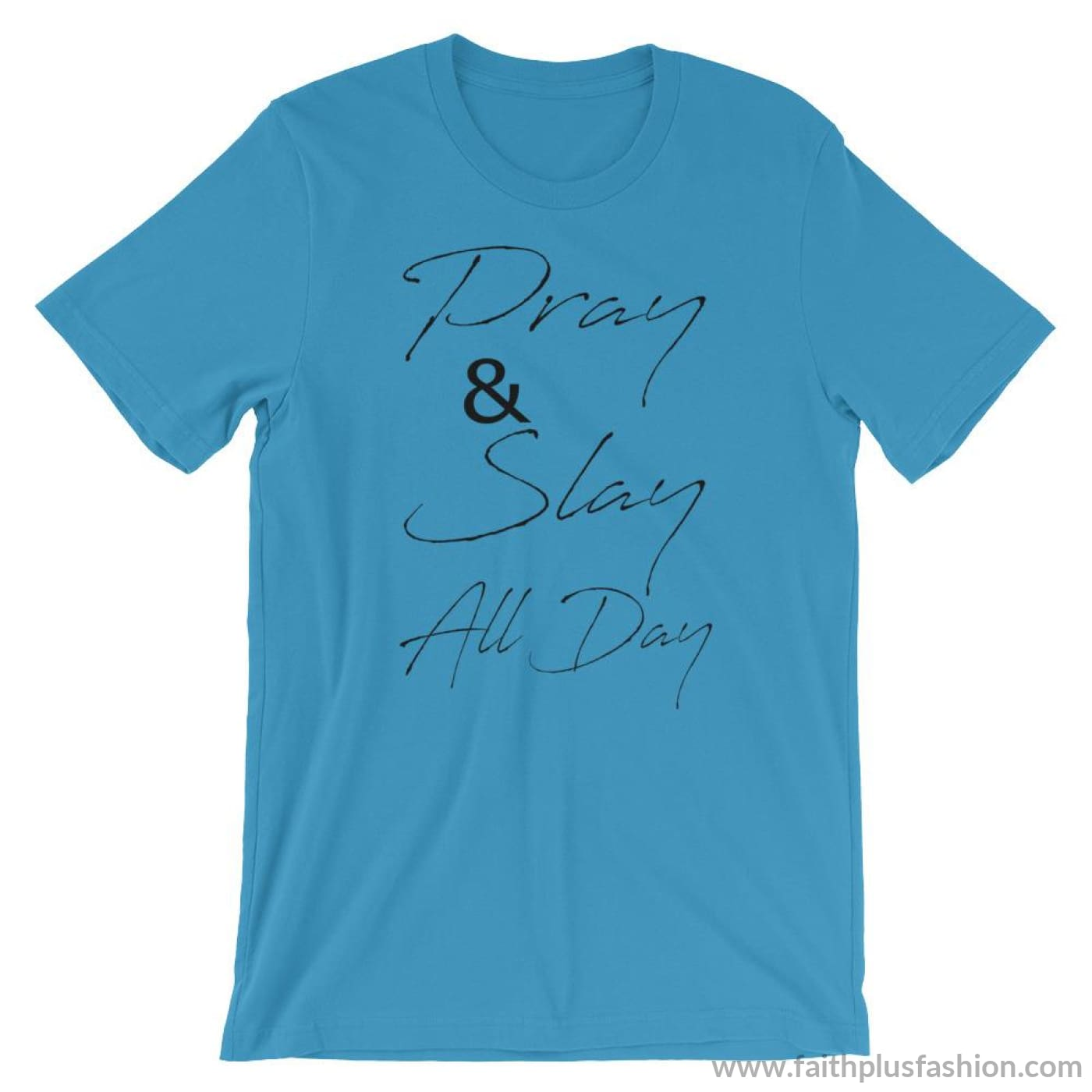 Pray & Slay All Day Short-Sleeve Unisex T-Shirt - Ocean Blue / S - T-Shirt