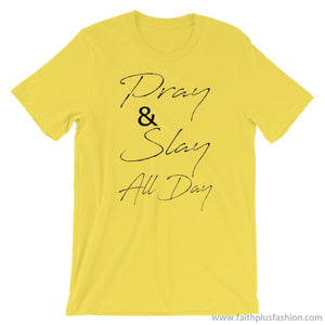 Pray & Slay All Day Short-Sleeve Unisex T-Shirt - Yellow / S - T-Shirt