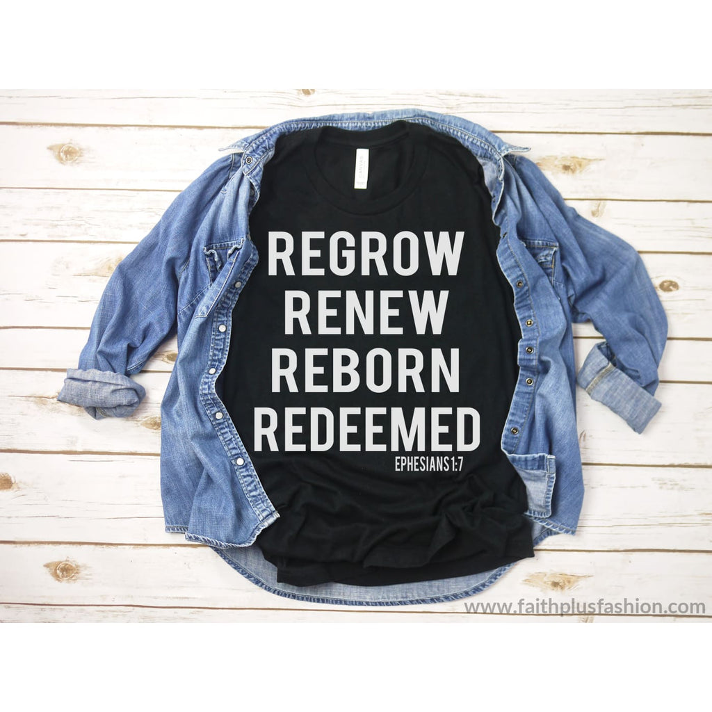 Regrow Renew Reborn Redeemed Unisex T-Shirt - T-Shirt