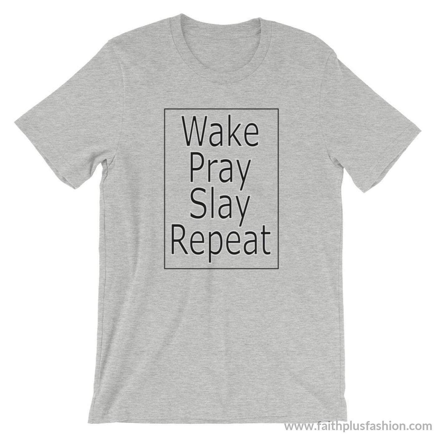 Wake Pray Slay Repeat Unisex T-Shirt - Athletic Heather / S