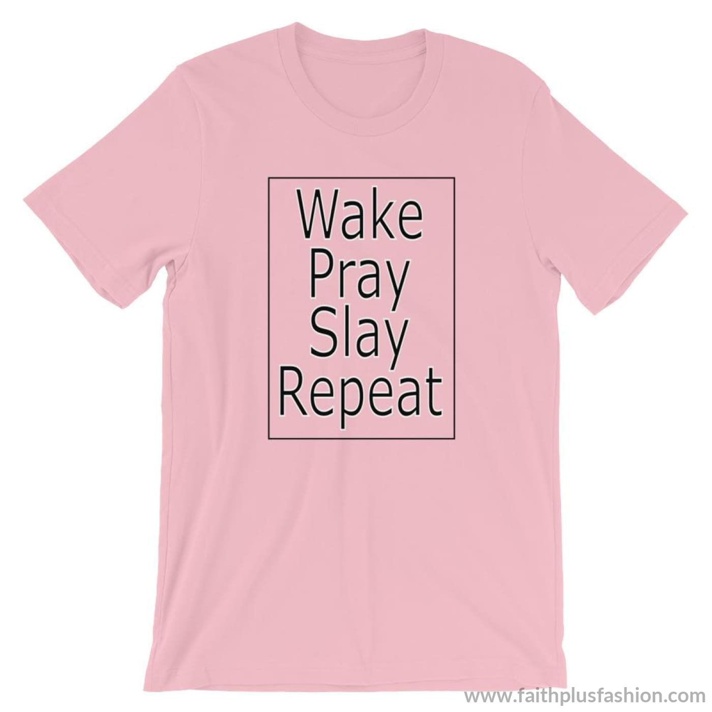Wake Pray Slay Repeat Unisex T-Shirt - Pink / S