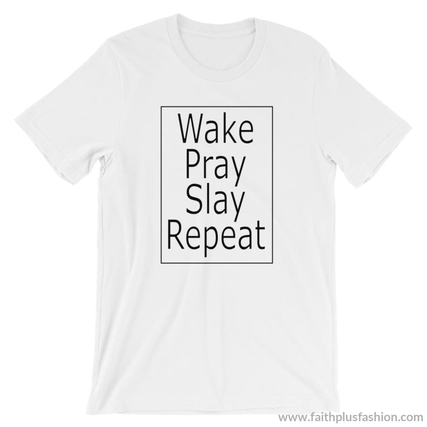 Wake Pray Slay Repeat Unisex T-Shirt - White / S