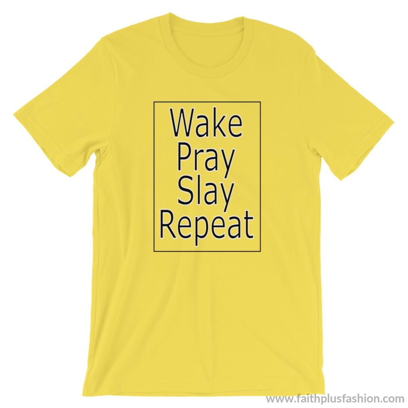 Wake Pray Slay Repeat Unisex T-Shirt - Yellow / S
