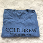 Cold Brew Worth the Wait {Men's T-Shirt}