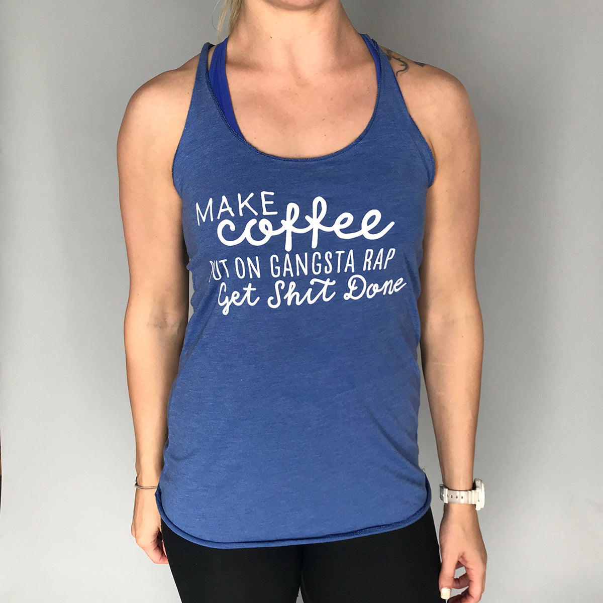 Make Coffee Put on Gangsta Rap Get Shit Done {Tank Top}