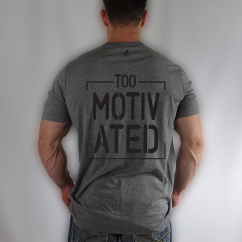 Too Motivated {Men's T-shirt}