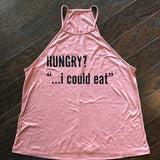 Hangry shirt, Gifts for her, Hungry I could eat, Always hungry shirt, foodie tee, hangry shirt, always hungry foodie shirt, gifts for foodie, gifts for her