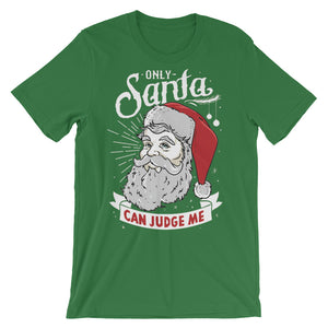 Only Santa Can Judge Me Unisex short sleeve t-shirt - CalvinMade